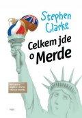 Stephen Clarke: Celkem jde o Merde (brož.)