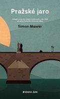 Simon Mawer: Pražské jaro