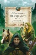 John Flanagan: Hraničářův učeň - Kniha dvanáctá - Královská hraničářka