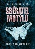 Dot Hutchison: Sběratel motýlů (brož.)