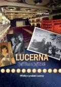 Václav Junek: Lucerna, její čas a její lidé