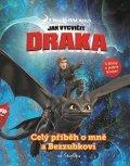 kolektiv: Jak vycvičit draka - Celý příběh o mně a Bezzubkovi