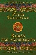 Peter Tremayne: Rubáš pro arcibiskupa