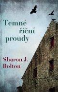 Sharon J. Bolton: Temné říční proudy