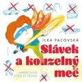 Ilka Pacovská: Slávek a kouzelný meč