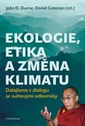 Daniel Goleman, John Dunne: Ekologie, etika a změna klimatu
