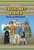 Rafal Kosik: Felix, Net a Nika. Gang neviditelných