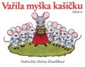 : Vařila myška kašičku