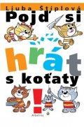 Ljuba Štíplová: Pojď si hrát s koťaty