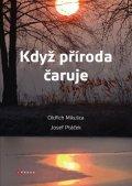 Oldřich Mikulica, Josef Ptáček: Když příroda čaruje