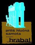 Bohumil Hrabal: Příliš hlučná samota