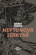 Marek Toman: Neptunova jeskyně