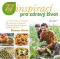 Roman Uhrin: 77 inspirací pro zdravý život