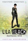 Justina Robsonová: Lila Black - Zachovej klid