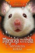 Holly Webbová: Magická zvířata - Myšákova kuráž
