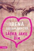 Irena Obermannová: Láska jako Řím