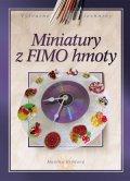 Monika Brýdová: Miniatury z FIMO hmoty