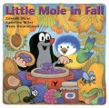 Hana Doskočilová: Little Mole in Fall