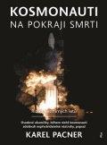 Karel Pacner: Kosmonauti na pokraji smrti