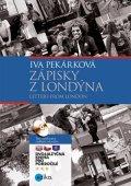 Iva Pekárková, Pavel Theiner, Lucie Pezlarová, Kateřina Jano: Zápisky z Londýna - Letters from London
