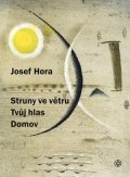 Josef Hora: Struny ve větru, Tvůj hlas, Domov
