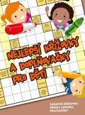 kolektiv: Nejlepší křížovky a doplňovačky pro děti