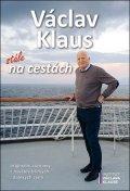 Václav Klaus: Václav Klaus: stále na cestách