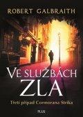 Robert Galbraith (pseudonym J. K. Rowlingové): Ve službách zla (brož.)