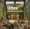 Michael Kerrigan: Urbex: Krása ztracených míst