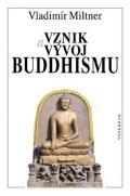 Vladimír Miltner: Vznik a vývoj buddhismu