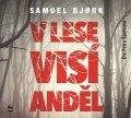 Samuel Bjork: V lese visí anděl (audiokniha)