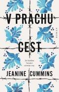 Jeanine Cummins: V prachu cest