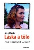 Arnošt Lustig: Láska a tělo