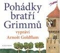 bratři Grimmové, Radek Malý: Pohádky bratří Grimmů vypráví Arnošt Goldflam (audiokniha pro děti)