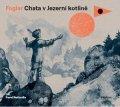 Jaroslav Foglar: Chata v Jezerní kotlině (audiokniha pro děti)
