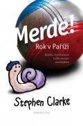Stephen Clarke: Merde! Rok v Paříži (brož.)