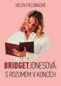 Helen Fieldingová: Bridget Jonesová: S rozumem v koncích