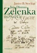 Janice B. Stockigt: Jan Dismas Zelenka (1679 – 1745)