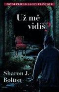 Sharon J. Bolton: Už mě vidíš?