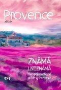 Jiří Žák: Provence známá i neznámá