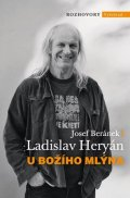 Ladislav Heryán, Josef Beránek: U Božího Mlýna