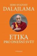 Jeho Svatost dalajlama: Etika pro dnešní svět