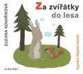 Zuzana Kovaříková: Za zvířátky do lesa (audiokniha pro děti)
