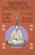 Carl Gustav Jung, Richard Wilhelm: Tajemství zlatého květu