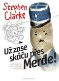 Stephen Clarke: Už zase skáču přes Merde (2)