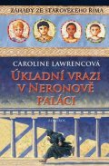 Caroline Lawrencová: Úkladní vrazi v Neronově paláci