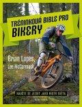 Brian Lopes: Tréninková bible pro bikery