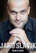 Jaro Slávik: Nejde o talent