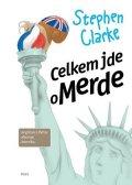 Stephen Clarke: Celkem jde o Merde (3)
