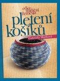 Gabriela Marková: Pletení košíků